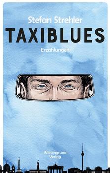Taxiblues - Stefan Strehler  [Taschenbuch]