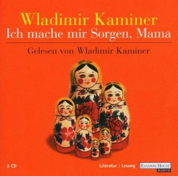 Wladimir Kaminer - Ich Mach Mir Sorgen,Mama
