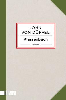 Klassenbuch. Roman - John von Düffel  [Taschenbuch]