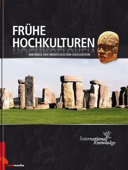 International Knowledge - Frühe Hochkulturen. Anfänge der menschlichen Zivilisation [Gebundene Ausgabe]