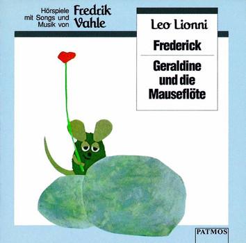 Frederick / Geraldine und die Mäuseflöte: Mit Songs und Musik