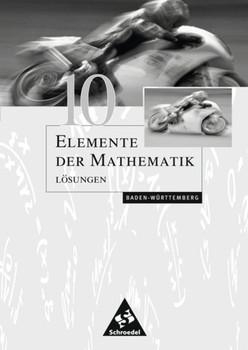 Elemente der Mathematik SI / Elemente der Mathematik SI - Ausgabe 2001 für Baden-Württemberg. Ausgabe 2001 für Baden-Württemberg / Lösungen 10 [Taschenbuch]