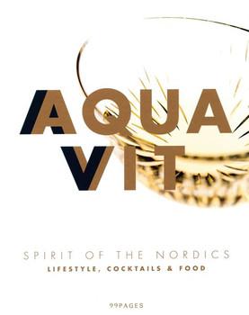 Aquavit - Nordic Spirit. Cocktails und Rezepte - Rainer Schillings  [Gebundene Ausgabe]
