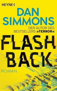 Flashback. Roman - Dan Simmons  [Taschenbuch]