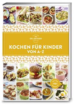 Kochen für Kinder von A-Z - Dr. Oetker  [Gebundene Ausgabe]