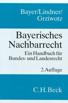 Bayerisches Nachbarrecht - Klaus Bayer  [Gebundene Ausgabe]