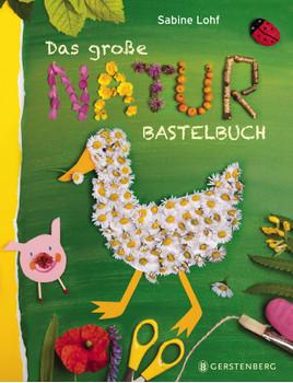 Das große Naturbastelbuch - Lohf, Sabine