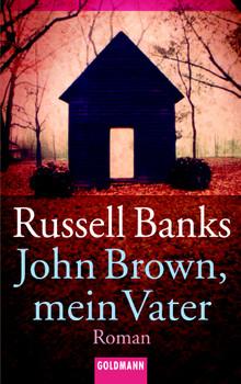 John Brown, mein Vater - Russell Banks