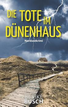 Die Tote im Dünenhaus. Nordseekrimi - Ulrike Busch  [Taschenbuch]