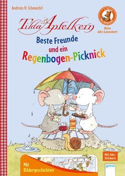 Tilda Apfelkern. Beste Freunde und ein Regenbogen-Picknick. Der Bücherbär: Mein Abc-Lesestart:  - Andreas H. Schmachtl  [Gebundene Ausgabe]