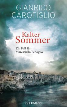 Kalter Sommer. Ein Fall für Maresciallo Fenoglio - Gianrico Carofiglio  [Gebundene Ausgabe]
