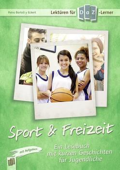 Lektüren für DaZ-Lerner - Sport & Freizeit. Ein Lesebuch mit kurzen Geschichten für Jugendliche - Petra Bartoli y Eckert [Taschenbuch]