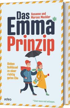 Das Emma*-Prinzip. Sieben Schlüssel zu einer richtig guten Ehe - Susanne und Marcus Mockler  [Taschenbuch]