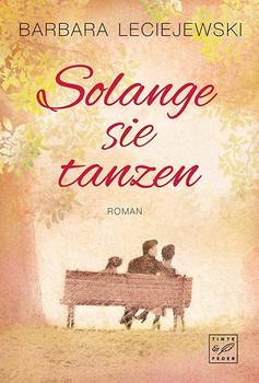 Solange sie tanzen - Barbara Leciejewski  [Taschenbuch]