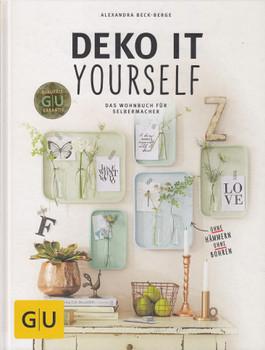 Deko it yourself: Das Wohnbuch für Selbermacher - Alexandra Beck-Berge [Gebundene Ausgabe]