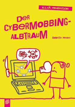 K.L.A.R.-Theaterstücke-Taschenbuch: Der Cybermobbing-Albtraum - Annette, Weber