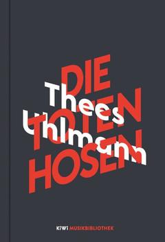 Thees Uhlmann über Die Toten Hosen - Thees Uhlmann  [Gebundene Ausgabe]