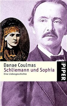 Schliemann und Sophia: Eine Liebesgeschichte - Danae Coulmas