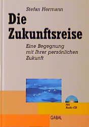 Die Zukunftsreise, m. Audio-CD - Stefan Hermann