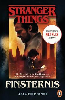 Stranger Things: Darkness - DIE OFFIZIELLE DEUTSCHE AUSGABE – ein NETFLIX-Original. Die Wahrheit über Jim Hopper – die Vorgeschichte zur Erfolgsserie - Adam Christopher  [Taschenbuch]