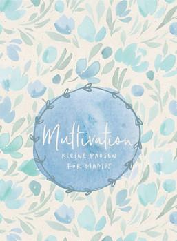 Muttivation. Kleine Pausen für Mamis [Taschenbuch]