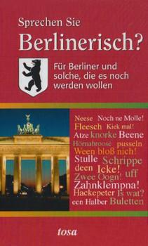 Sprechen Sie Berlinerisch?: Für Berliner und solche, die es noch werden wollen
