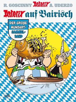 Asterix auf Bairisch. Der große Mundart-Sammelband - René Goscinny  [Gebundene Ausgabe]