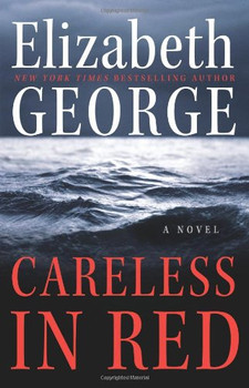Careless in Red: A Novel - Elizabeth George