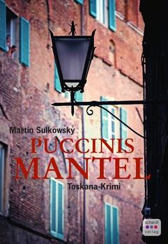 Puccinis Mantel. Toskana-Krimi - Martin Sulkowsky  [Taschenbuch]