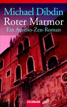 Roter Marmor: Roman: Ein Aurelio-Zen-Roman - Michael Dibdin