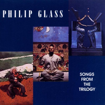 P. Glass - Songs from the Trilogy
