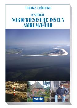 Reiseführer Nordfriesische Inseln: Amrum/ Föhr - Thomas Fröhling