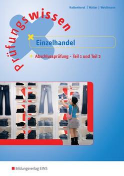 Prüfungswissen / Prüfungswissen Einzelhandel. Einzelhandel / Abschlussprüfung Teil 1 und 2 - Anita Hattenhorst  [Taschenbuch]