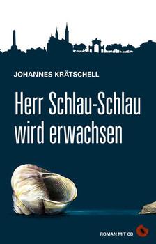 Herr Schlau-Schlau wird erwachsen. Roman - Johannes Krätschell  [Taschenbuch]