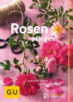 Rosen pflegen: Schritt für Schritt zum Rosenparadies - Silke Kluth [Broschiert]