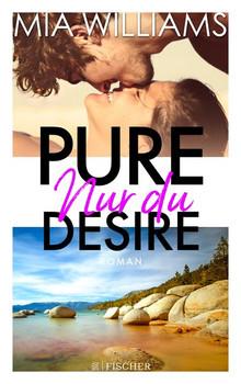 Pure Desire - Nur dund Band 1 - Mia Williams  [Taschenbuch]