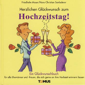 Herzlichen Glückwunsch zum Hochzeitstag: Ein Glückwunschbuch für alle Ehemänner und -frauen die sich gerne an ihre Hochzeit erinnern (lassen) - Friedhelm Moser