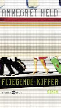 Fliegende Koffer - Annegret Held