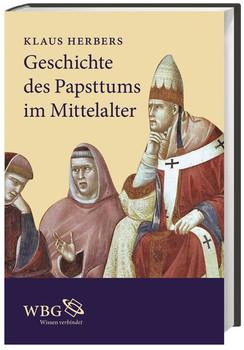Geschichte des Papsttums im Mittelalter - Klaus Herbers  [Gebundene Ausgabe]