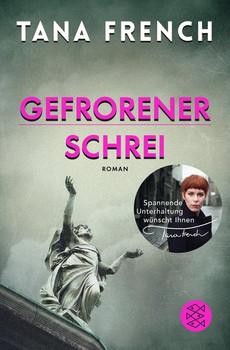 Gefrorener Schrei. Roman - Tana French  [Taschenbuch]