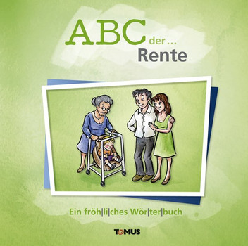 ABC der ... Rente. Ein fröhliches Wörterbuch [Gebundene Ausgabe]