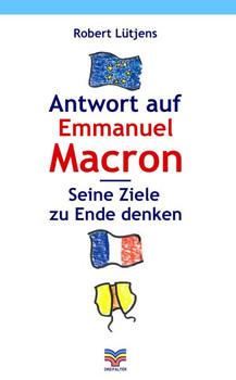 Antwort auf Macron. Seine Ziele zu Ende denken - Robert Lütjens  [Taschenbuch]