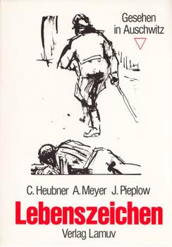 Lebenszeichen: Gesehen in Auschwitz - C. Heubner, A. Meyer & J. Pieplow [Taschenbuch]