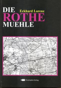 Die Rothe Muehle - Eckhard Lorenz  [Gebundene Ausgabe]