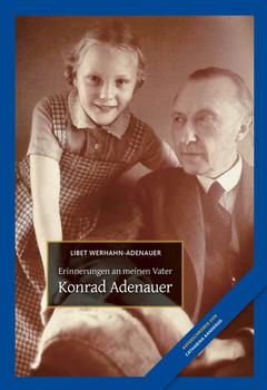 Konrad Adenauer. Erinnerungen an meinen Vater - Catharina Aanderud  [Gebundene Ausgabe]