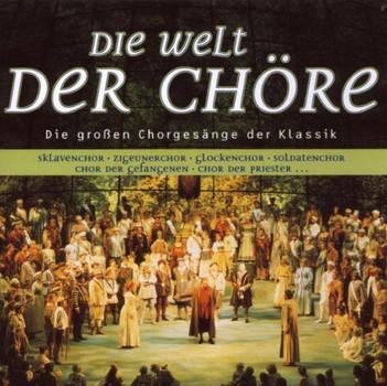 Various - Die Welt der Chöre