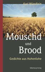 Mouschd und Brood: Gedichte aus Hohenlohe - Mündlein, Karl