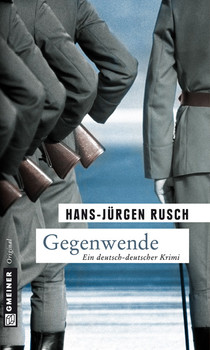 Gegenwende: Kriminalroman - Hans-Jürgen Rusch