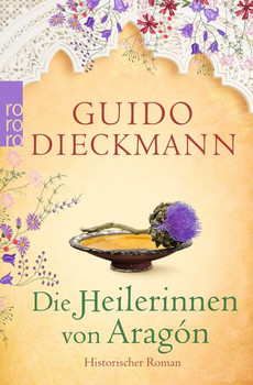 Die Heilerinnen von Aragón - Guido Dieckmann [Taschenbuch]