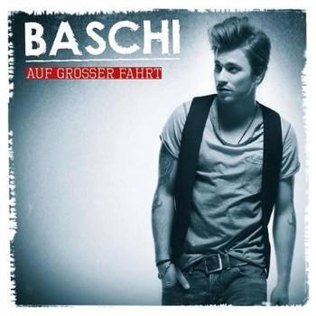 Baschi - Auf Grosser Fahrt